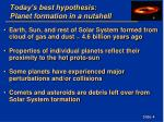today s best hypothesis planet formation in a nutshell