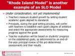 rhode island model is another example of an slo model