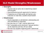 slo model strengths weaknesses
