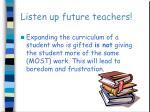 listen up future teachers