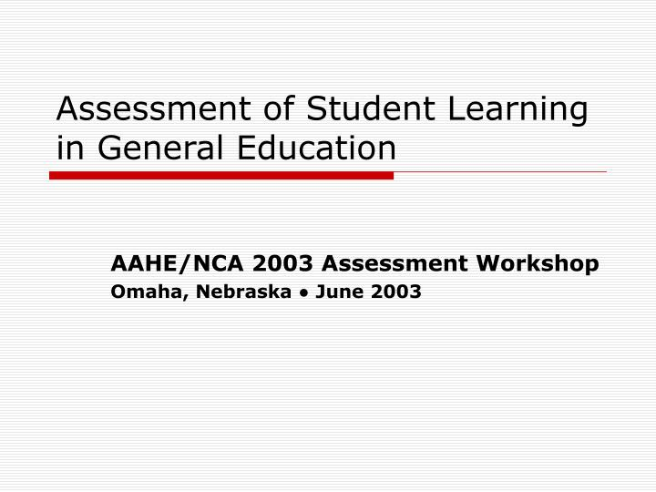 assessment of student learning in general education n.