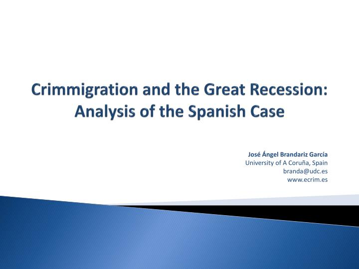 crimmigration and the great recession analysis of the spanish case n.