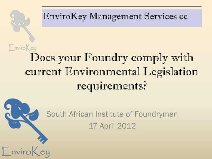 does your foundry comply with current environmental legislation requirements n.