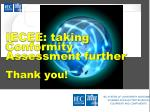 iecee taking conformity assessment further thank you