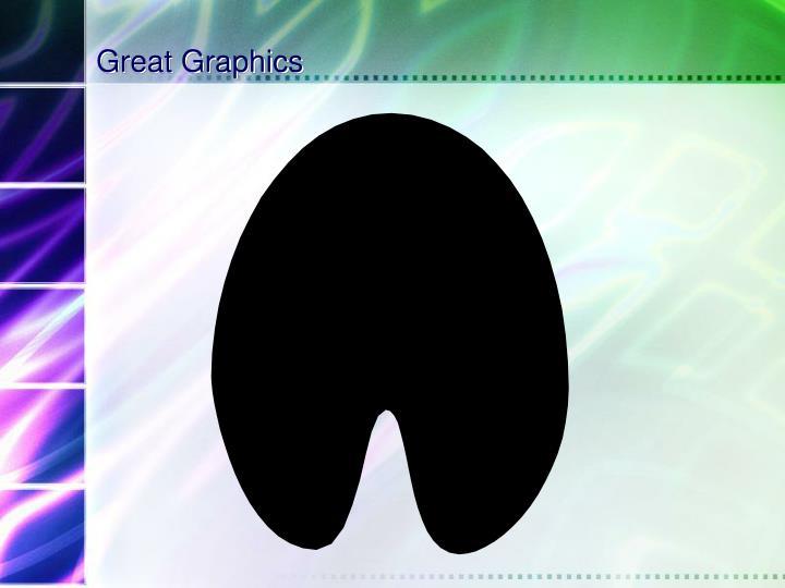 Great Graphics