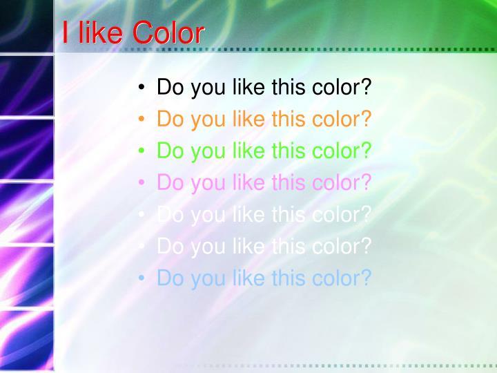 I like Color