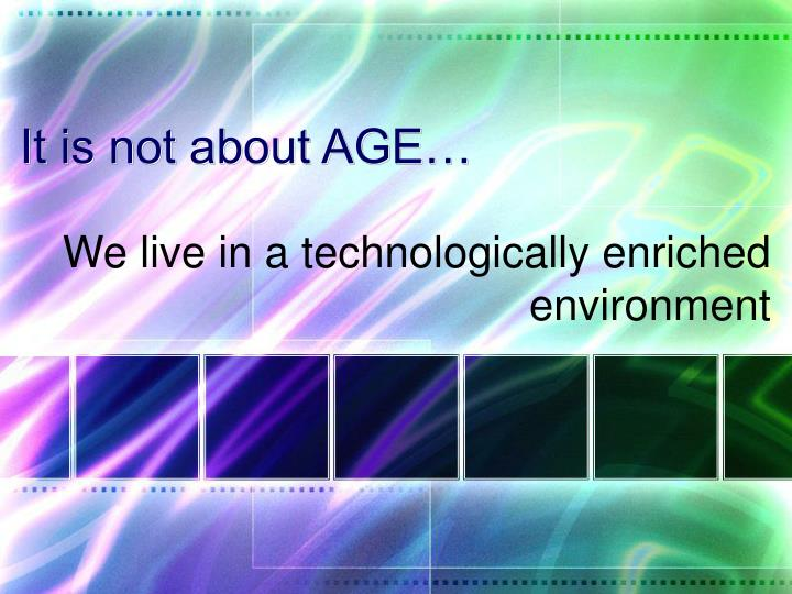 It is not about AGE…