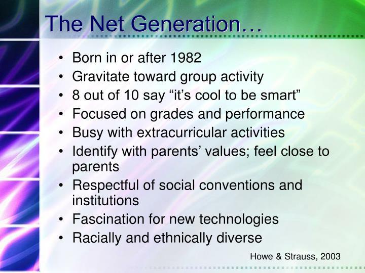 The Net Generation…