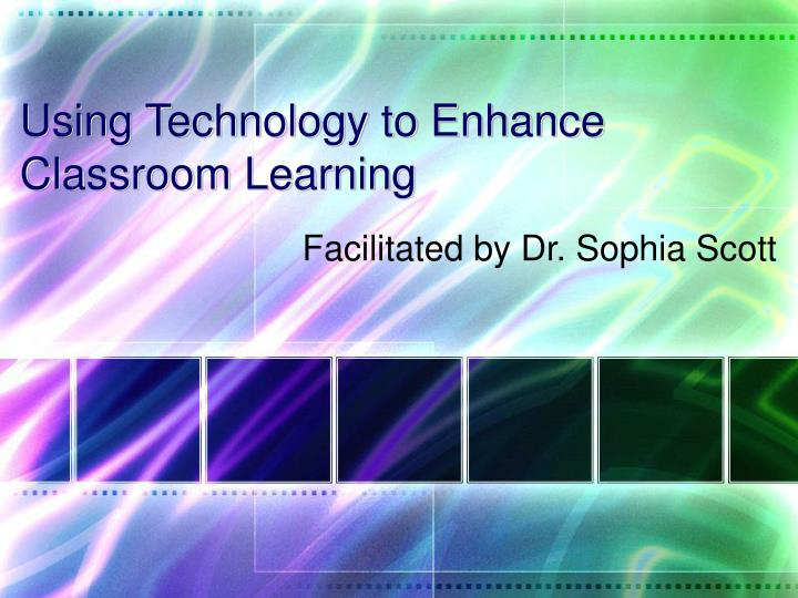 using technology to enhance classroom learning n.