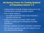 no backup power for cooling systems at fukushima daiichi 1 4