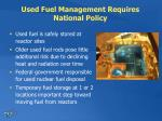 used fuel management requires national policy