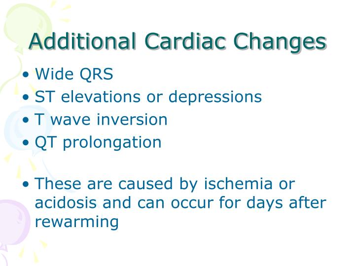Additional Cardiac Changes