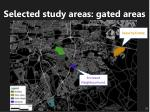 selected study areas gated areas