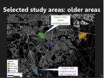 selected study areas older areas