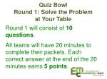 quiz bowl round 1 solve the problem at your table