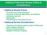 additional fellowship review criteria considerations