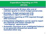 expenditure reporting on ffr sf425