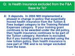 q is health insurance excluded from the f a base for ts