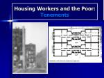 housing workers and the poor tenements