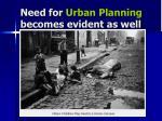 need for urban planning becomes evident as well