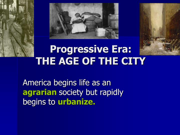 progressive era the age of the city n.