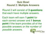 quiz bowl round 2 multiple answers
