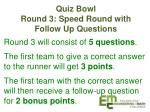 quiz bowl round 3 speed round with follow up questions