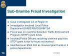 sub grantee fraud investigation