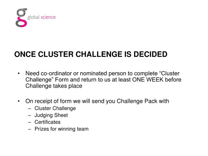 ONCE CLUSTER CHALLENGE IS DECIDED
