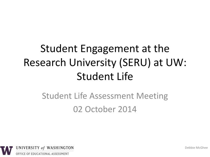 student engagement at the research university seru at uw student life n.