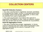 collection centers