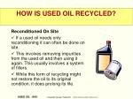 how is used oil recycled1