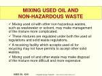 mixing used oil and non hazardous waste