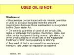 used oil is not1