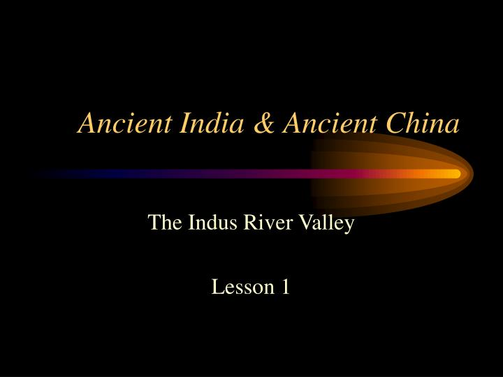 ancient india ancient china n.