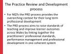 the practice review and development process