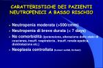 caratteristiche dei pazienti neutropenici a basso rischio