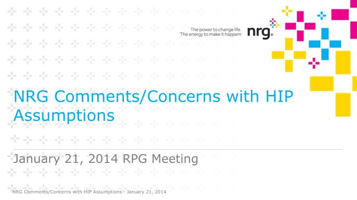 nrg comments concerns with hip assumptions n.