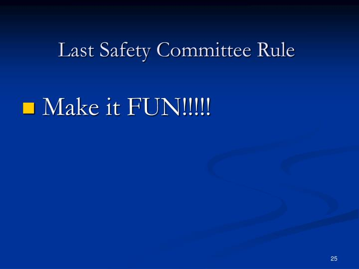 Last Safety Committee Rule