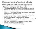management of patient who is therapeutically anticoagulated1