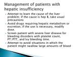 management of patients with hepatic insufficiency