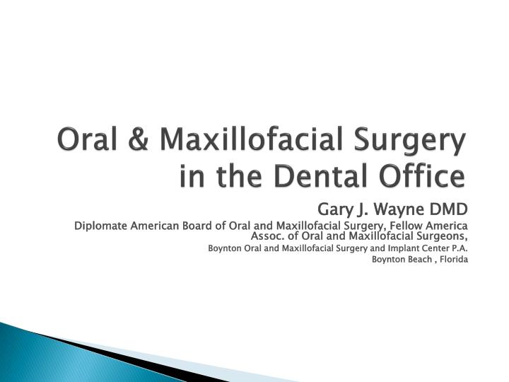 oral maxillofacial surgery in the dental office n.