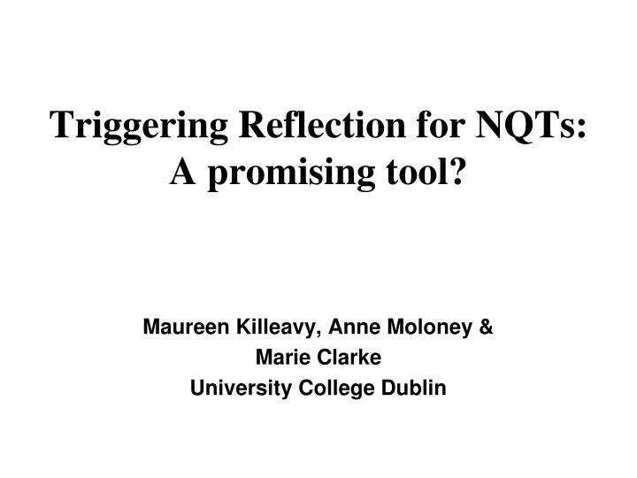 triggering reflection for nqts a promising tool n.