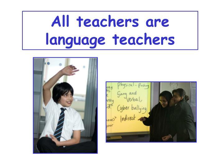 All teachers are language teachers