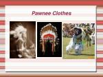 pawnee clothes