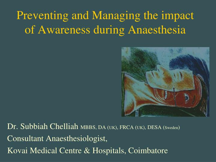 preventing and managing the impact of awareness during anaesthesia n.