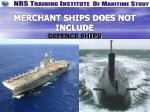 merchant ships does not include