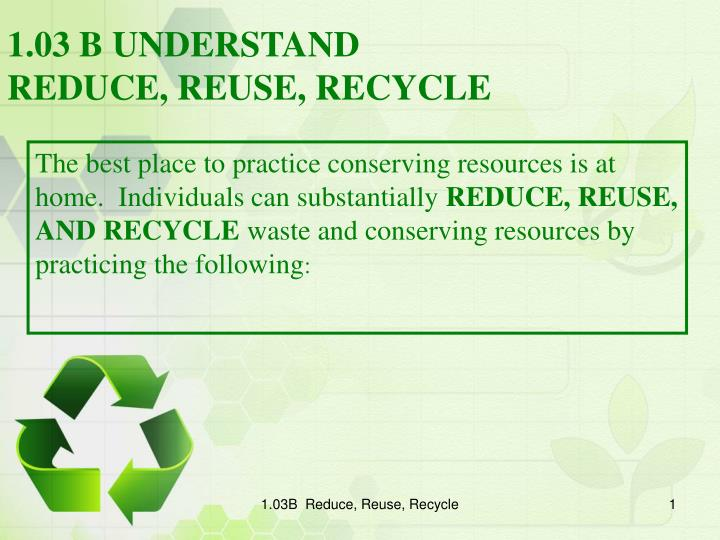 1 03 b understand reduce reuse recycle n.