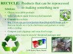 recycle products that can be reprocessed to making something new