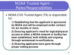 noaa trusted agent roles responsibilities
